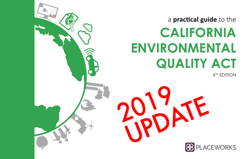 A Practical Guide To The California Environmental Quality Act 2019 New